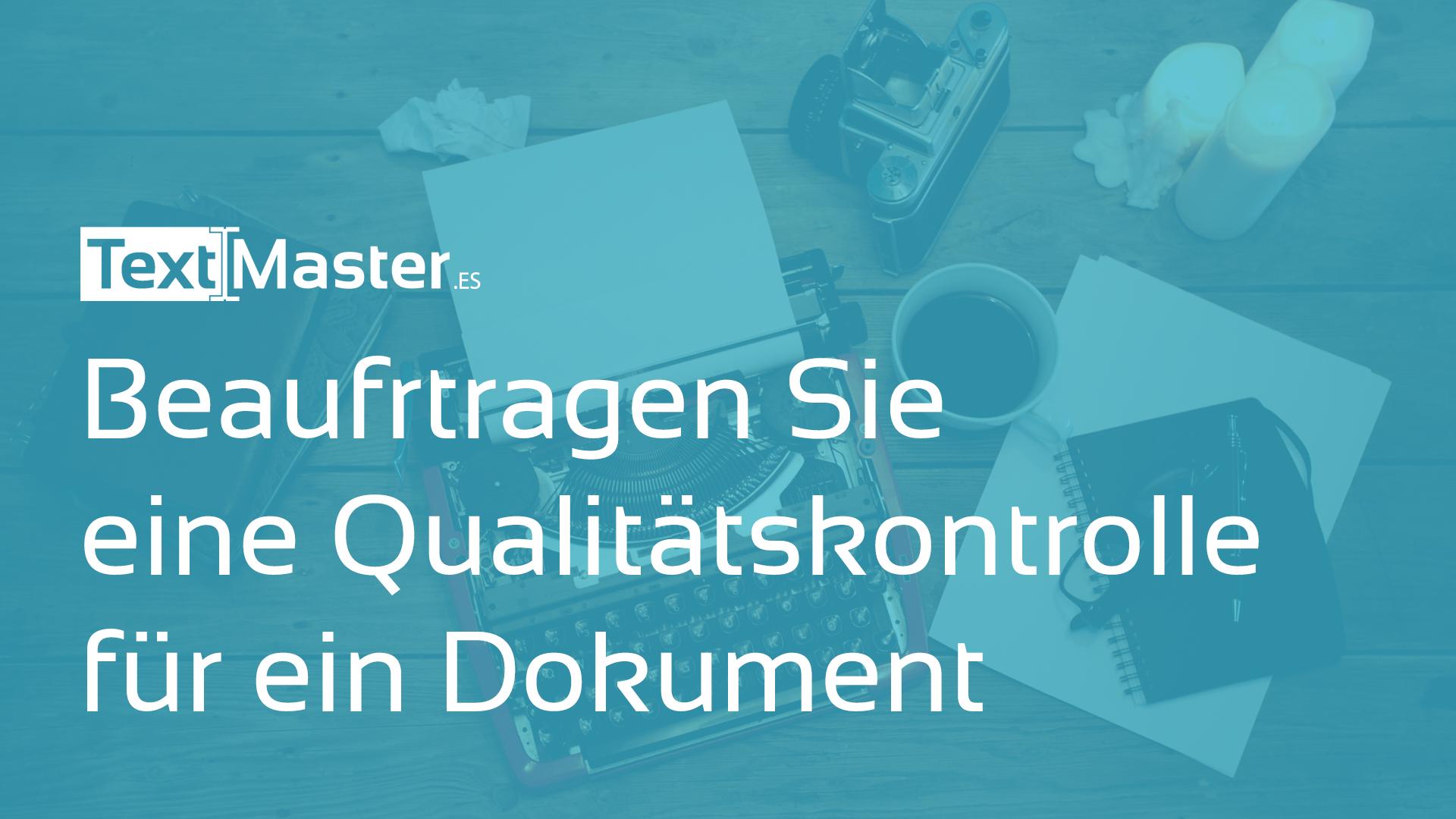 Beauftragen Sie eine Qualitaetskontrolle fuer ein Dokument