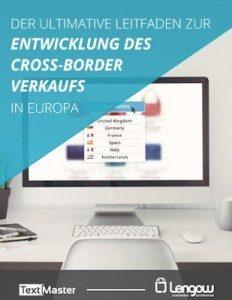 Der ultimative Leitfaden zur Entwicklung des Cross-Border Verkaufs in Europa